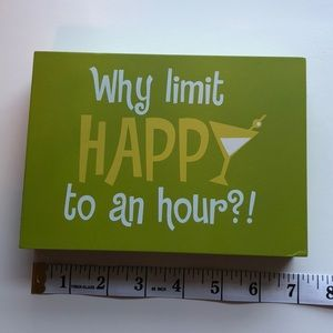 """Other - """"Why Limit Happy to an Hour?!"""" Wall decor (#3)"""